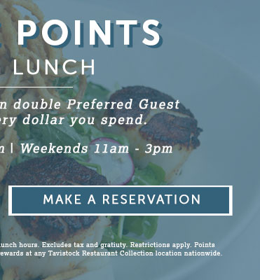 Double Points Lunch - Make a Reservation